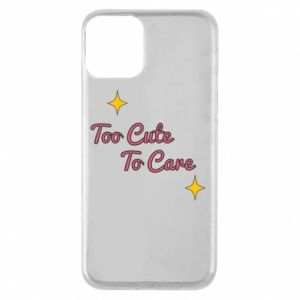 Etui na iPhone 11 Too cute to care