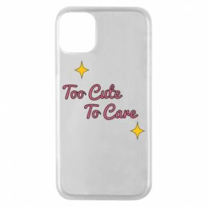 Etui na iPhone 11 Pro Too cute to care