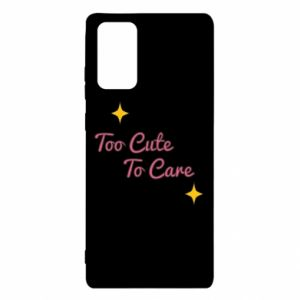 Etui na Samsung Note 20 Too cute to care