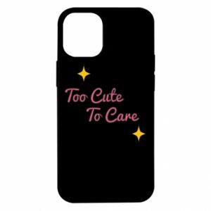Etui na iPhone 12 Mini Too cute to care