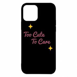 Etui na iPhone 12/12 Pro Too cute to care