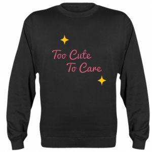Bluza (raglan) Too cute to care