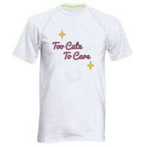 Koszulka sportowa męska Too cute to care