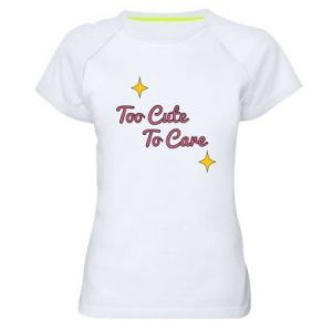 Koszulka sportowa damska Too cute to care