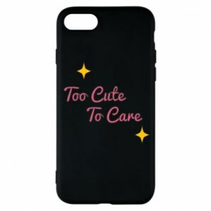 Etui na iPhone 7 Too cute to care
