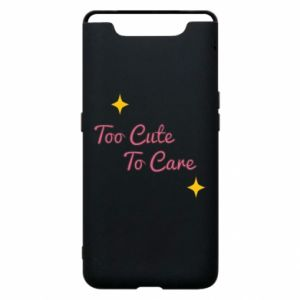 Etui na Samsung A80 Too cute to care