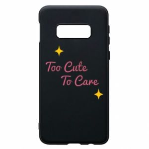 Etui na Samsung S10e Too cute to care