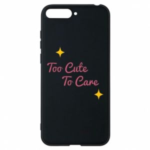 Etui na Huawei Y6 2018 Too cute to care