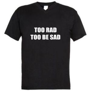 Męska koszulka V-neck Too rad to be sad