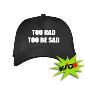 Dziecięca czapeczka z daszkiem Too rad to be sad
