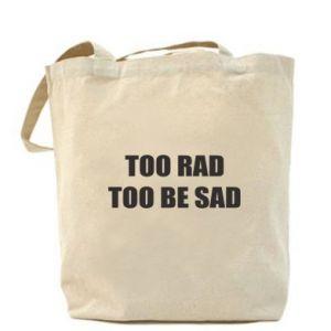 Torba Too rad to be sad