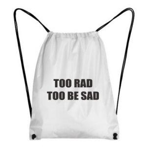 Plecak-worek Too rad to be sad