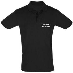 Koszulka Polo Too rad to be sad
