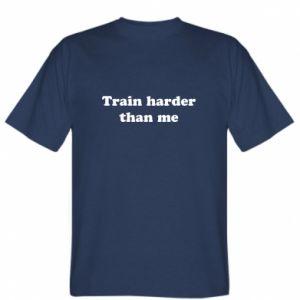 Koszulka męska Train harder than me