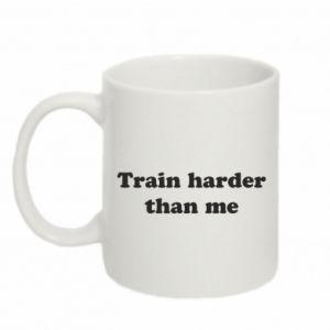 Kubek 330ml Train harder than me