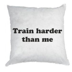 Poduszka Train harder than me