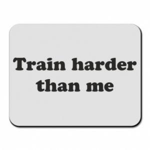 Podkładka pod mysz Train harder than me
