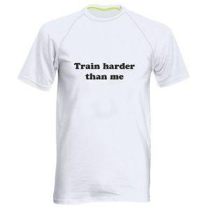 Koszulka sportowa męska Train harder than me