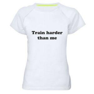 Koszulka sportowa damska Train harder than me