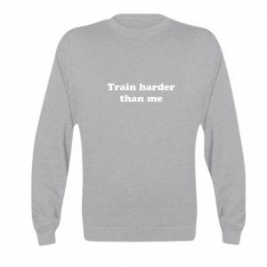 Bluza dziecięca Train harder than me
