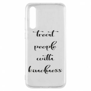 Etui na Huawei P20 Pro Treat people with kindness