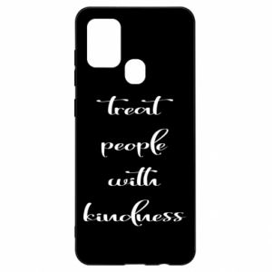 Etui na Samsung A21s Treat people with kindness