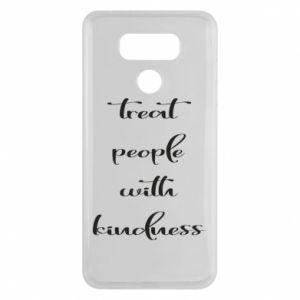 Etui na LG G6 Treat people with kindness