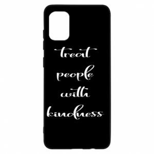 Etui na Samsung A31 Treat people with kindness