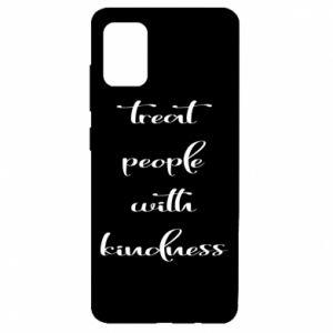 Etui na Samsung A51 Treat people with kindness