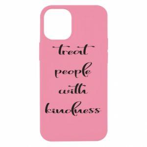 Etui na iPhone 12 Mini Treat people with kindness