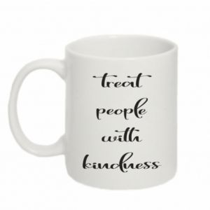 Kubek 330ml Treat people with kindness