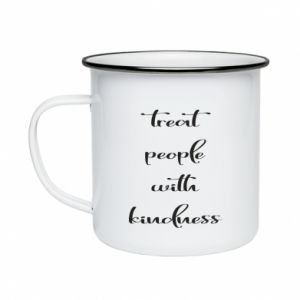 Kubek emaliowany Treat people with kindness