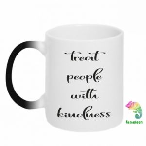 Kubek-magiczny Treat people with kindness