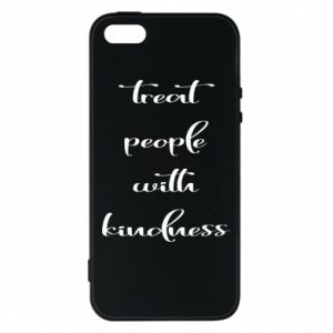 Etui na iPhone 5/5S/SE Treat people with kindness