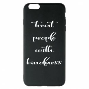 Etui na iPhone 6 Plus/6S Plus Treat people with kindness