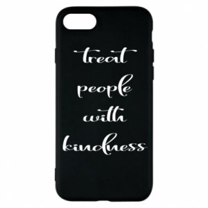 Etui na iPhone 7 Treat people with kindness