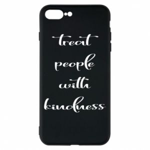 Etui na iPhone 7 Plus Treat people with kindness
