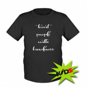 Dziecięcy T-shirt Treat people with kindness