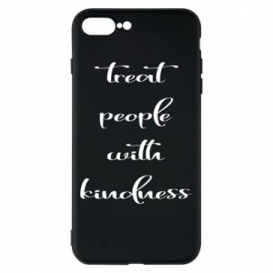 Etui na iPhone 8 Plus Treat people with kindness