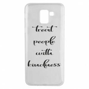 Etui na Samsung J6 Treat people with kindness