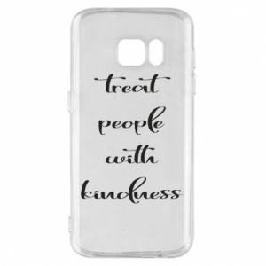 Etui na Samsung S7 Treat people with kindness