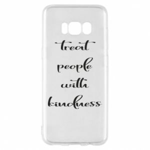 Etui na Samsung S8 Treat people with kindness