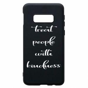 Etui na Samsung S10e Treat people with kindness