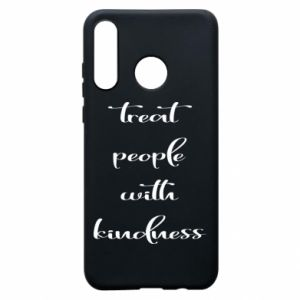 Etui na Huawei P30 Lite Treat people with kindness