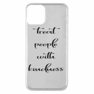 Etui na iPhone 11 Treat people with kindness