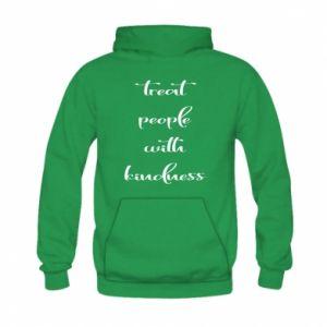 Bluza z kapturem dziecięca Treat people with kindness
