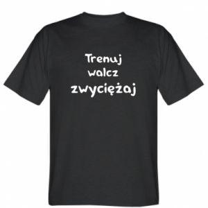 Koszulka Trenuj, walcz, zwyciężaj