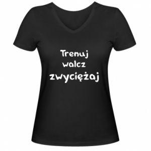 Damska koszulka V-neck Trenuj, walcz, zwyciężaj