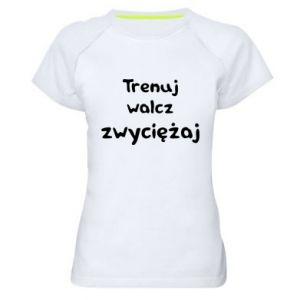 Damska koszulka sportowa Trenuj, walcz, zwyciężaj
