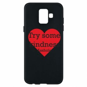 Etui na Samsung A6 2018 Try some kindness asshole